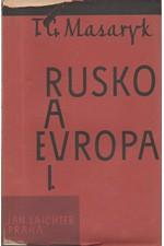 Masaryk: Rusko a Evropa : Studie o duchovních proudech v Rusku : K ruské filosofii dějin a náboženství. Sociologické skizzy, svazek  1., 1930