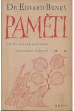 Beneš: Paměti. Část II., Od Mnichova k nové válce a k novému vítězství. Svazek 1, 1947
