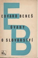 Beneš: Úvahy o slovanství : Hlavní problémy slovanské politiky, 1947