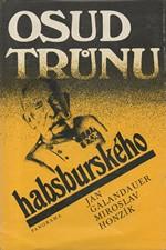 Galandauer: Osud trůnu habsburského, 1982