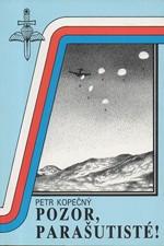 Kopečný: Pozor, parašutisté! : Vznik, vývoj a použití leteckých výsadků za 2. světové války, 1993