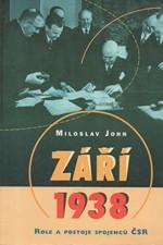 John: Září 1938 : role a postoje spojenců ČSR, 2000