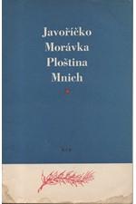 Holeček: Javoříčko, Morávka, Ploština, Mnich : památná místa boje českých zemí proti fašismu, 1953