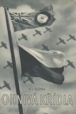 Slípka: Ohnivá křídla : Několik reportáží z bojové činnosti 313 peruti v Anglii v roce 1942 a 1945, 1945
