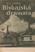 Slípka: Biskajská dramata, 1945
