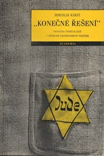 Kárný: Konečné řešení : Genocida českých židů v německé protektorátní politice, 1991