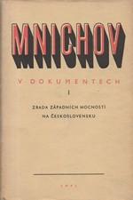 : Mnichov v dokumentech. 1. díl, Zrada západních mocností na Československu, 1958
