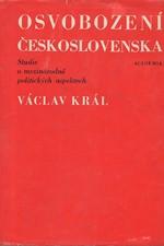 Král: Osvobození Československa : Studie o mezinárodně politických aspektech, 1975