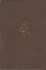 Denis: V boji : Sbírka článků, řečí a posudků ... v době války svět. Díl III. Část prvá, 1923