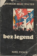 Pichlík: Zahraniční odboj 1914-1918 bez legend, 1968
