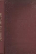 : Cestou k osvobození : Obrazy a vzpomínky 1848-1918, 1924