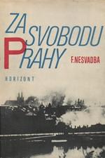 Nesvadba: Za svobodu Prahy : Vyvrcholení osvobozeneckého poslání sovětské armády v Československu v letech 1944-1945, 1980