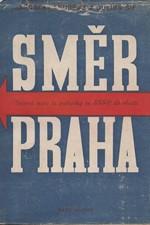 Andrejs: Směr: Praha! : Bojová cesta československé jednotky ze sovětského svazu do vlasti, 1946