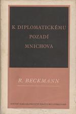 Beckmann: K diplomatickému pozadí Mnichova : Kapitoly o britské mnichovské politice, 1954