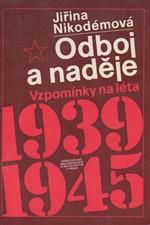 Nikodémová: Odboj a naděje : vzpomínky na léta 1939-1945, 1985