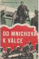 Smetáček: Od Mnichova k válce, 1945