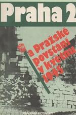 Kotinský: Praha 2 a Pražské povstání v květnu 1945, 1988