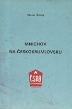 Šizling: Mnichov na Českokrumlovsku, 1987
