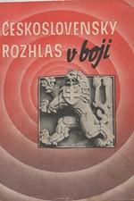Disman: Československý rozhlas v boji, 1945