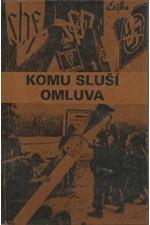 : Komu sluší omluva : Češi a sudetští Němci : dokumenty, fakta, svědectví, 1992