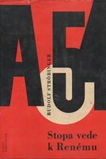 Ströbinger: Stopa vede k Renému : Dokumentární reportáž, 1966