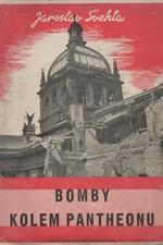 Švehla: Bomby kolem Pantheonu : Národní museum v Praze v letech 1939-1945, 1946