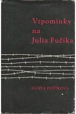 Fučíková: Vzpomínky na Julia Fučíka : (Okupace), 1961