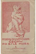 Denis: Čechy po Bílé Hoře. díl 1. kn. 1., Vítězství církve, 1911