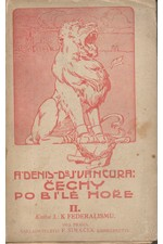 Denis: Čechy po Bílé hoře. díl 2. kn. 3., K federalismu, 1911