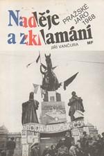 Vančura: Naděje a zklamání : Pražské jaro 1968, 1990