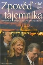 Rýc: Zpověď tajemníka : ve službách Dagmar Havlové a Václava Havla, 1999