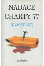 Nadace Charty 77: Nadace Charty 77 : (dvacet let), 1998