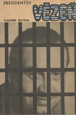 Škutina: Presidentův vězeň, 1969