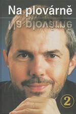 Eben: Na plovárně. 2 : dalších 25 televizních rozhovorů Marka Ebena, 2005