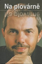 Eben: Na plovárně, 2004