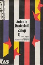 Kratochvil: Žaluji. 1, Stalinská justice v Československu, 1990