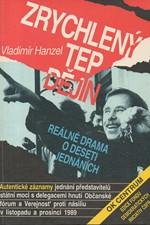 Hanzel: Zrychlený tep dějin, 1991