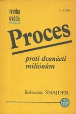 Šnajder: Proces proti dvanácti miliónům, 1990