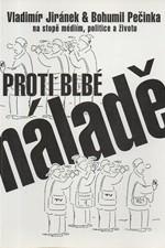 Jiránek: Proti blbé náladě, 1999