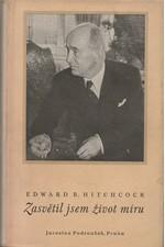 Hitchcock: Zasvětil jsem život míru : životopis Edvarda Beneše, 1947
