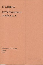 Šalda: Nový prezident ; Značka E.B., 1993
