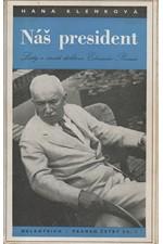 Klenková: Náš president : Listy o životě doktora Edvarda Beneše, 1947