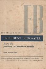 Šmeral: President Budovatel : Život a dílo presidenta Dra Edvarda Beneše, 1946
