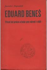 Papoušek: Eduard Beneš : Třicet let práce a boje pro národ a stát, 1934