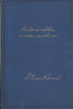 Beneš: Světová válka a naše revoluce : Vzpomínky a úvahy z bojů za svobodu národa, díl  2., 1927