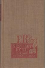 Beneš: Šest let exilu a druhé světové války : Řeči, projevy a dokumenty z r. 1938-45, 1947