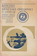 Franěk: Dějiny koncernu brněnské Zbrojovky. Díl 3, Koncern brněnské Zbrojovky v letech 1939/1945, 1973