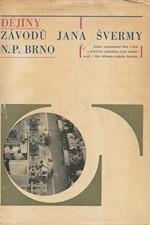 Bednařík: Dějiny Závodů Jana Švermy n.p. Brno, 1968