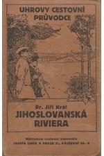 Král: Jihoslovanská Riviera : Dalmacie, přímoří Chorvatska a Černé Hory, 1925