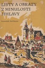 Hoffmann: Listy a obrazy z minulosti Jihlavy, 1958